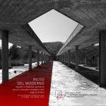 """""""Riuso del Moderno"""" sguardi e modalità operative per un rinnovato impegno civile degli architetti: incontri e workshop"""